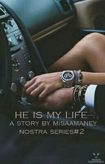 Nostra Series#2~ He Is My Life