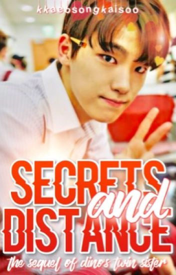 secrets and distance ➳ seventeen