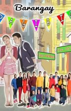 Barangay Pag-ibig (ALDUB FANFIC) - Completed by missnips16