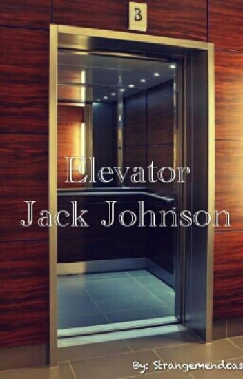 Elevator - Jack Johnson [TERMINÉE]