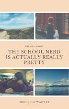 The school nerd is actually really pretty by MichelleWagner6