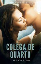 Colega de quarto  by Miila_Oliveira