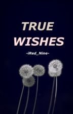 True Wishes by iRed_Nine