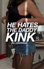 He hates the daddy kink ➸ l.h (slow update) by Cooltaina