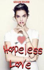 Hopeless Love by Killer4Blood