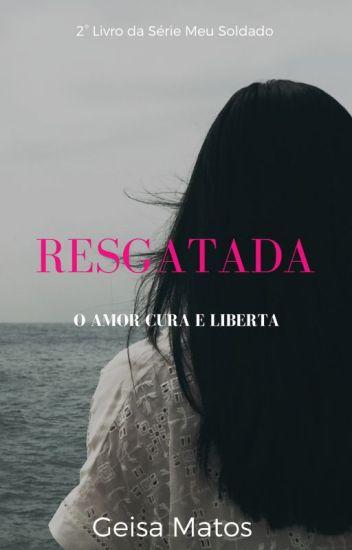 Resgatada # 2 Livro Serie Meu Soldado (COMPLETO)