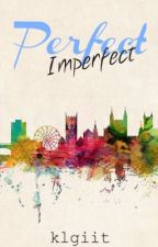 Perfect imperfect by klgiit