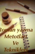 Roman Yazma Metotları Ve Teknikleri by ZeynepBaltac1