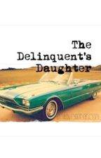 The Delinquent's Daughter {An Outsiders Fanfiction - Sequel to Hope} #wattys2016 by OutsidersObsessed_