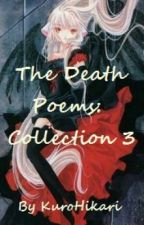 The Death Poems: Collection 3 by KuroHikari