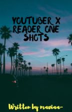 YouTuber X Reader One Shots ||COMPLETE|| by tinky-
