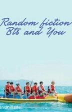 RandomFiction BTS And You by thefcold