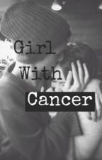 Girl With Cancer (A Justin Bieber Fanfic) by fanfic_unikornio_21