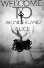 Welcome to Wonderland...Alice by InsanityLuv