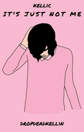 It's just not me • Kellic by dropdeadkellin