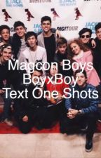 Magcon BoyxBoy text one shots by Espinosa_Crew
