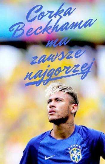 Córka Beckhama ma zawsze najgorzej / Neymar Jr. [zakończone]