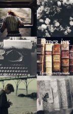 Paper ink//a Harry Potter Fanfiction by espressopatronum