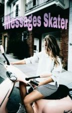 Messages Skater by princess-dianka