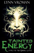 Tainted Energy by Lynn_Vroman