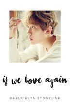 If We Love Again » Baekhyun by BaekkieLyn
