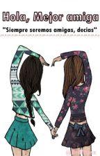 Querida Mejor amiga «#1» © by Brillitosx