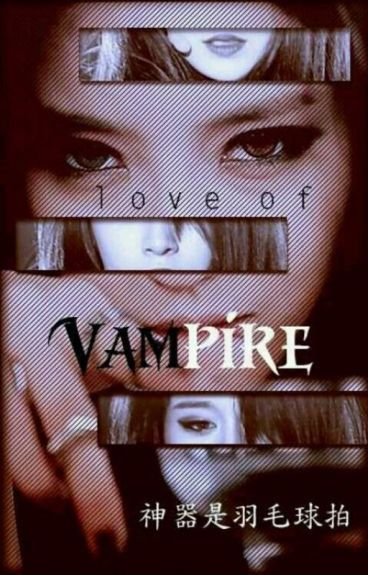 [BHTT][TRUNG THIÊN][EDIT] LOVE OF VAMPIRE