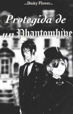 Protegida de un Phantomhive 「En edición」 by duskyflower-