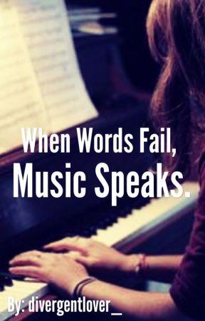 When Words Fail, Music Speaks. by divergentlover_