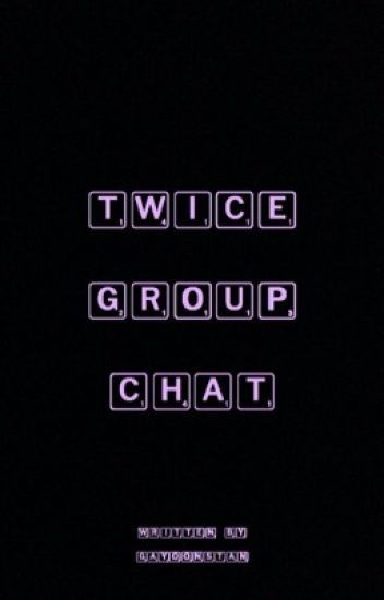 Twice Group Chat