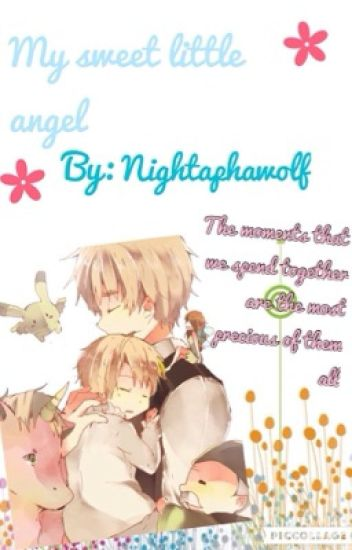My sweet little angel (Child/Reader x child/countries) - ☆иιgнт