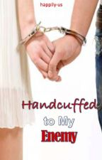 Handcuffed to My Enemy by happily-us