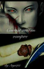 Contrat avec un vampire  by Arya092