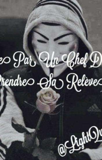《 Adopté Par Un Chef De Gang J'ai Dû Prendre Sa Relève 》- Kaysha
