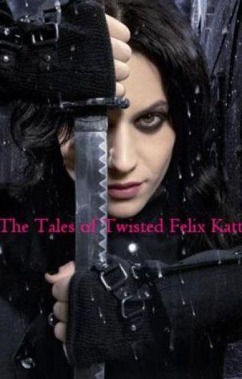 The Tales of Twisted Felix Katt (Book 1)