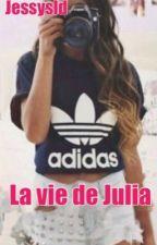 La vie De Julia [Terminer] by jessy_fiction