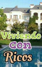 Viviendo con Ricos (EDITANDO) by genee_mendez