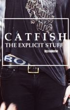 CATFISH: THE EXPLICIT STUFF by sunnyvee