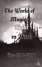 World of Magic- Light vs Dark by AM-FL101