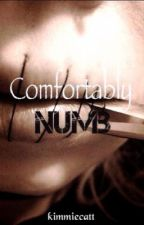 Comfortably Numb ↠ An Original Story by kimmiecatt