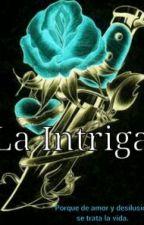 La intriga by DoraAlarconFu