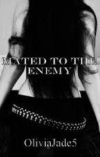 Mated to the Enemy by OliviaJade5