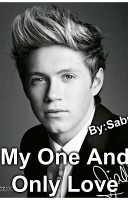 My one and only love (Niall Horan FanFic)