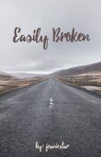 easily broken by jeaniestar