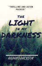 The Light In My Darkness (Zane X Reader) {Book 1} [#Wattys2016] by AkiandJackson