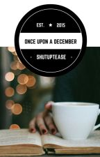 Once Upon A December //Befejezett\\⚫A.I. Au⚫ by shutuptease