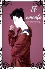 El amante [HunHan] by LoveJongInbyG
