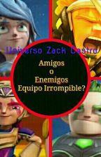 Amigos o Enemigos. 2da Temporada- Equipo Irrompible? by ZackCastroYT
