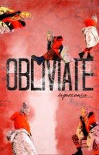 obliviate !  by pxychedelicmess