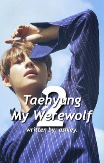 taehyung my werewolf 2 || taehyung